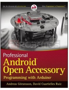 Pro Android Open Accessory Programming with Arduino